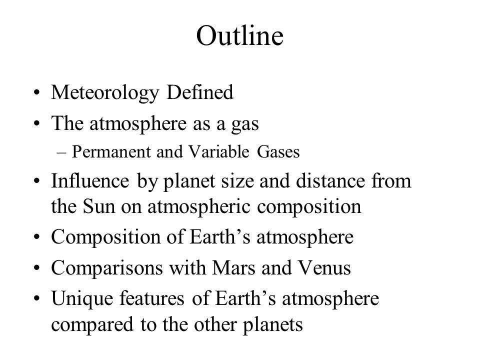 Outline Meteorology Defined The atmosphere as a gas