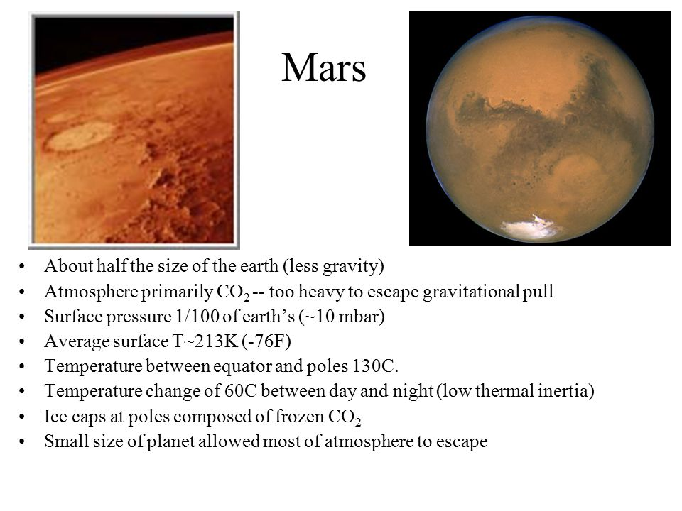 Mars About half the size of the earth (less gravity)