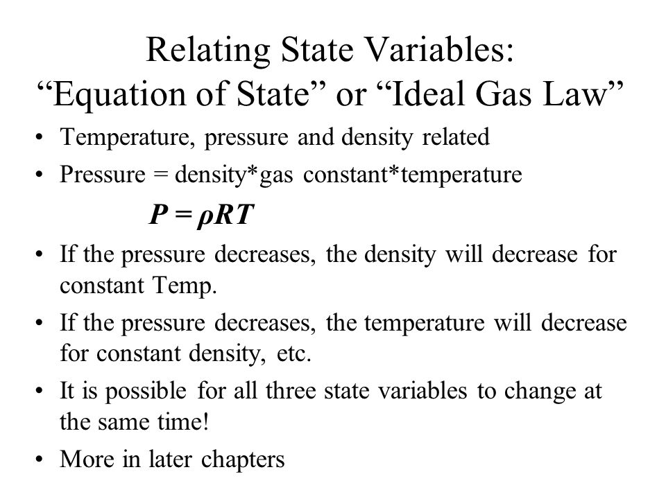 Relating State Variables: Equation of State or Ideal Gas Law