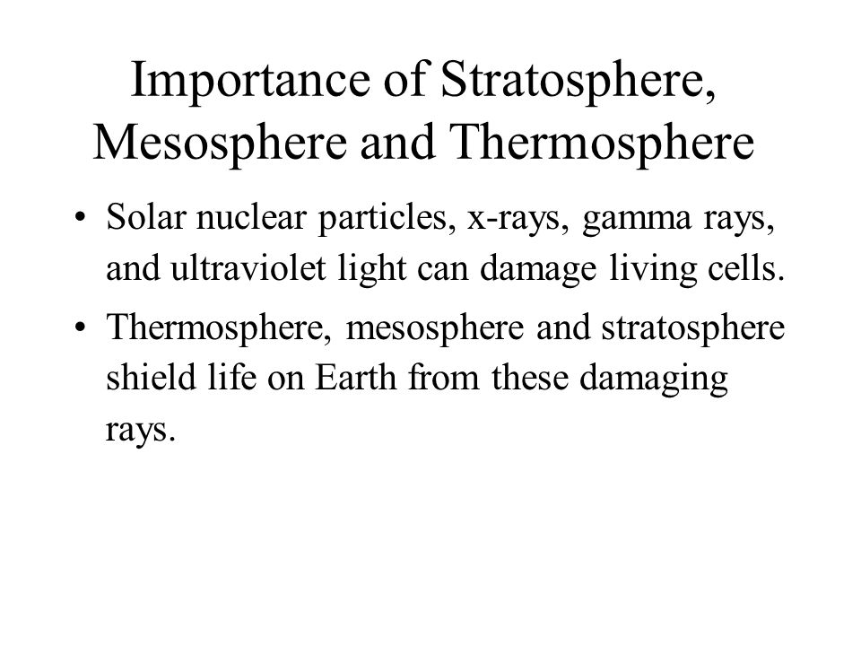 Importance of Stratosphere, Mesosphere and Thermosphere