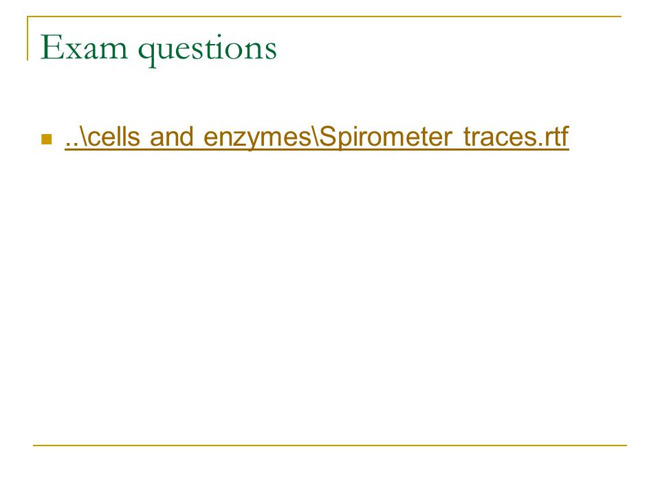 Exam questions ..\cells and enzymes\Spirometer traces.rtf