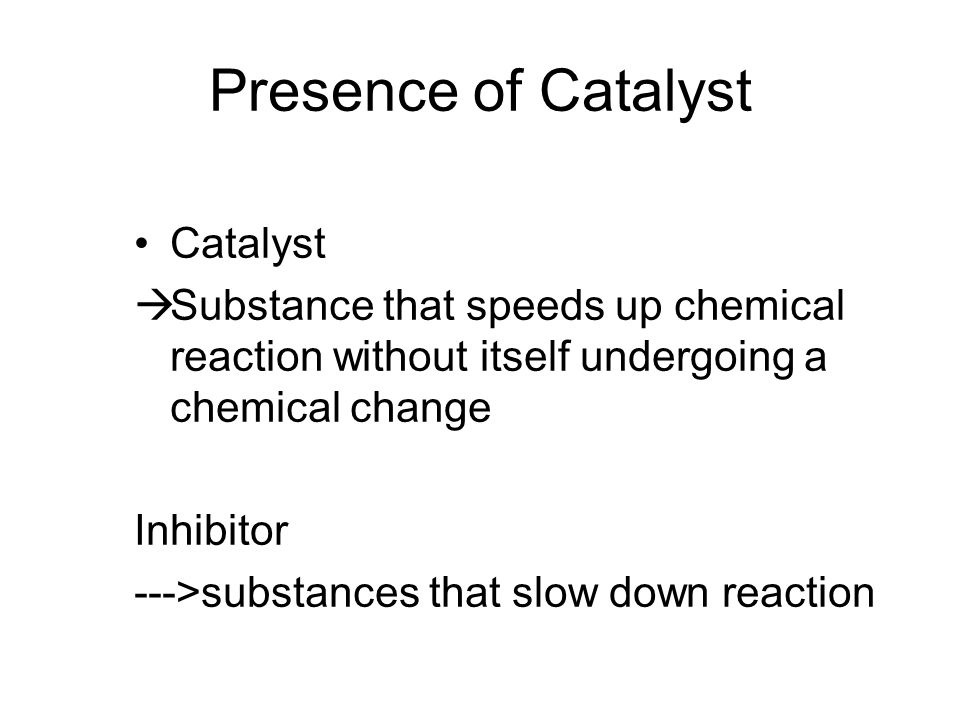 Presence of Catalyst Catalyst