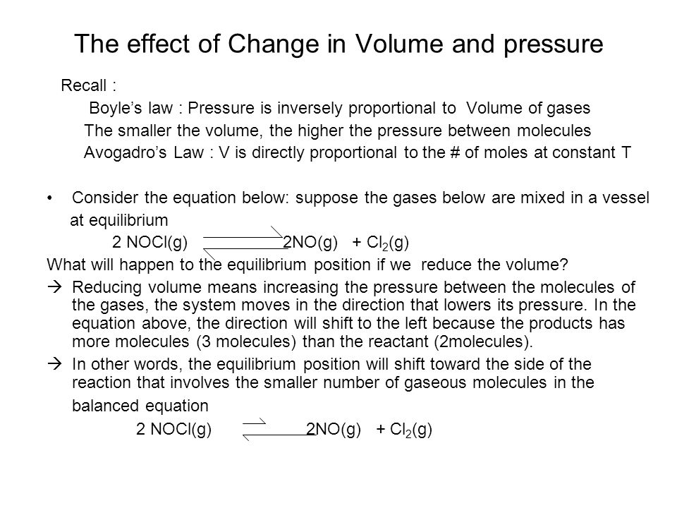 The effect of Change in Volume and pressure