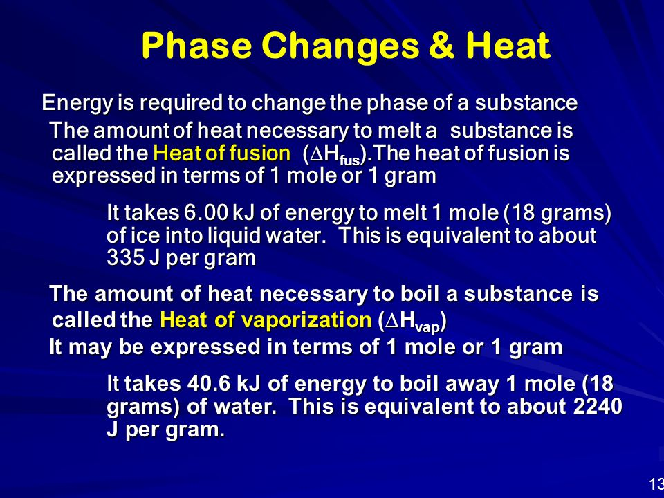 Phase Changes & Heat Energy is required to change the phase of a substance.