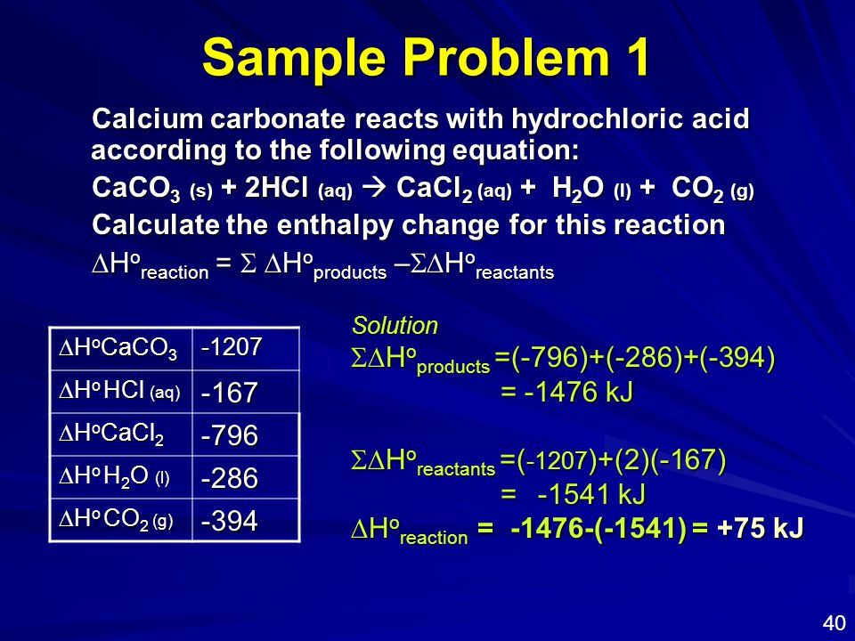 Sample Problem 1 Calcium carbonate reacts with hydrochloric acid according to the following equation: