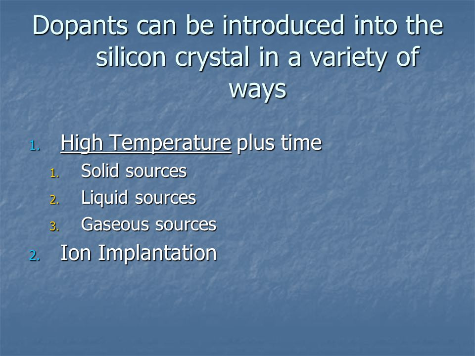 Dopants can be introduced into the silicon crystal in a variety of ways