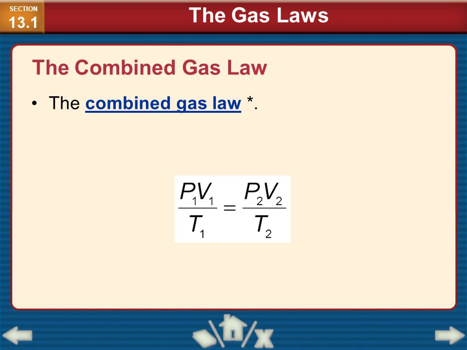 SECTION13.1 The Gas Laws The Combined Gas Law The combined gas law *.