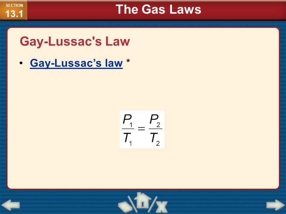 SECTION13.1 The Gas Laws Gay-Lussac s Law Gay-Lussac's law *