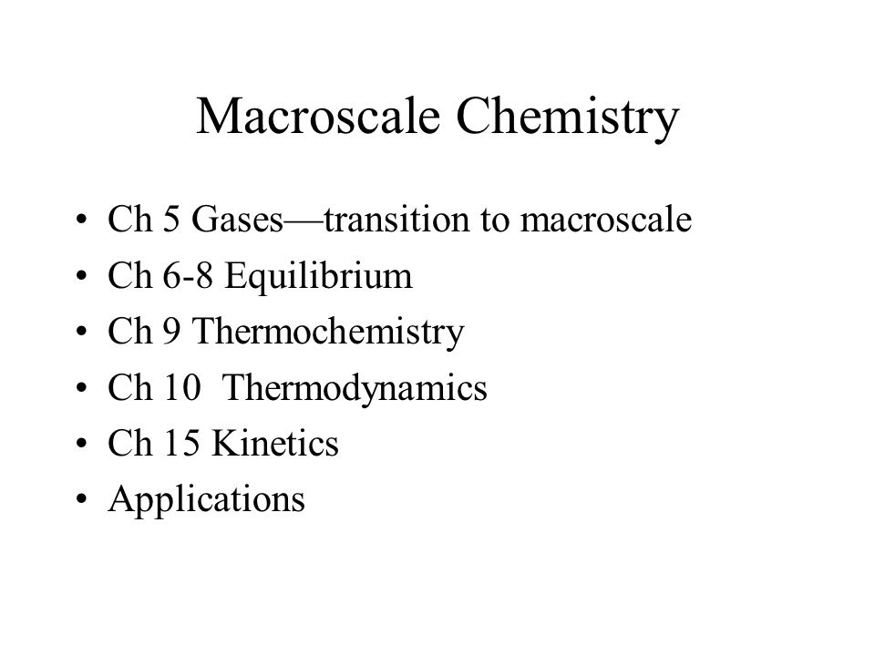 Macroscale Chemistry Ch 5 Gases—transition to macroscale