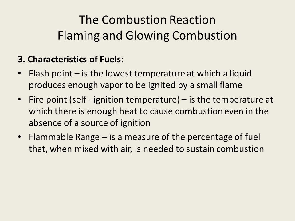 The Combustion Reaction Flaming and Glowing Combustion