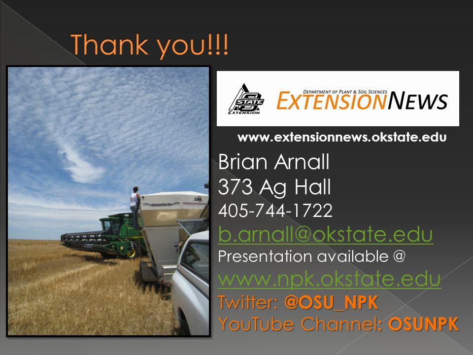 Thank you!!! Brian Arnall 373 Ag Hall b.arnall@okstate.edu