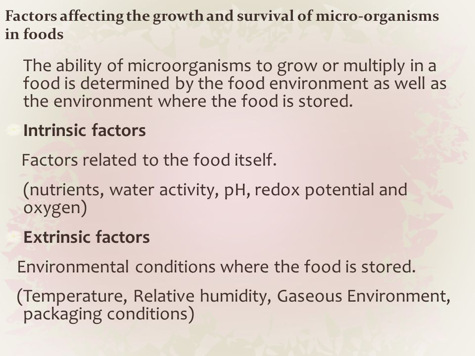 Factors affecting the growth and survival of micro-organisms in foods