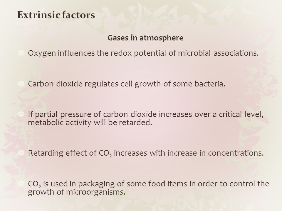 Extrinsic factors Gases in atmosphere