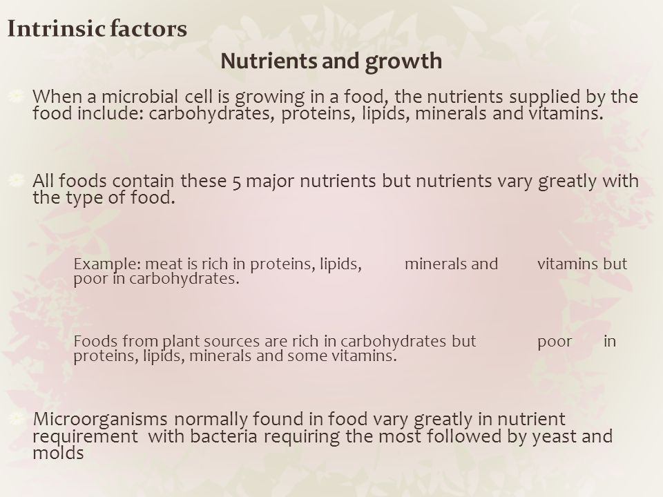 Intrinsic factors Nutrients and growth