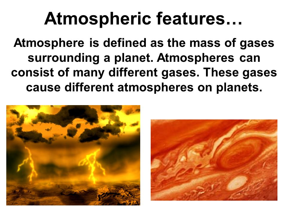 Atmospheric features…