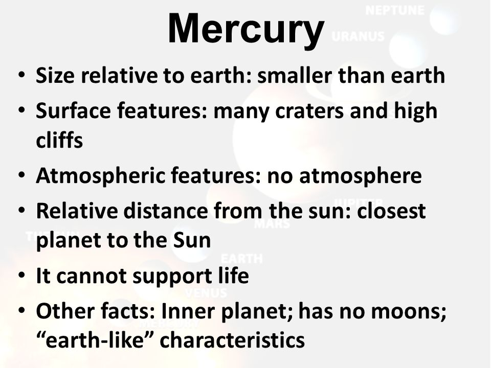 Mercury Size relative to earth: smaller than earth