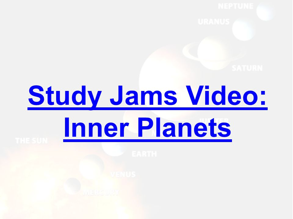 Study Jams Video: Inner Planets