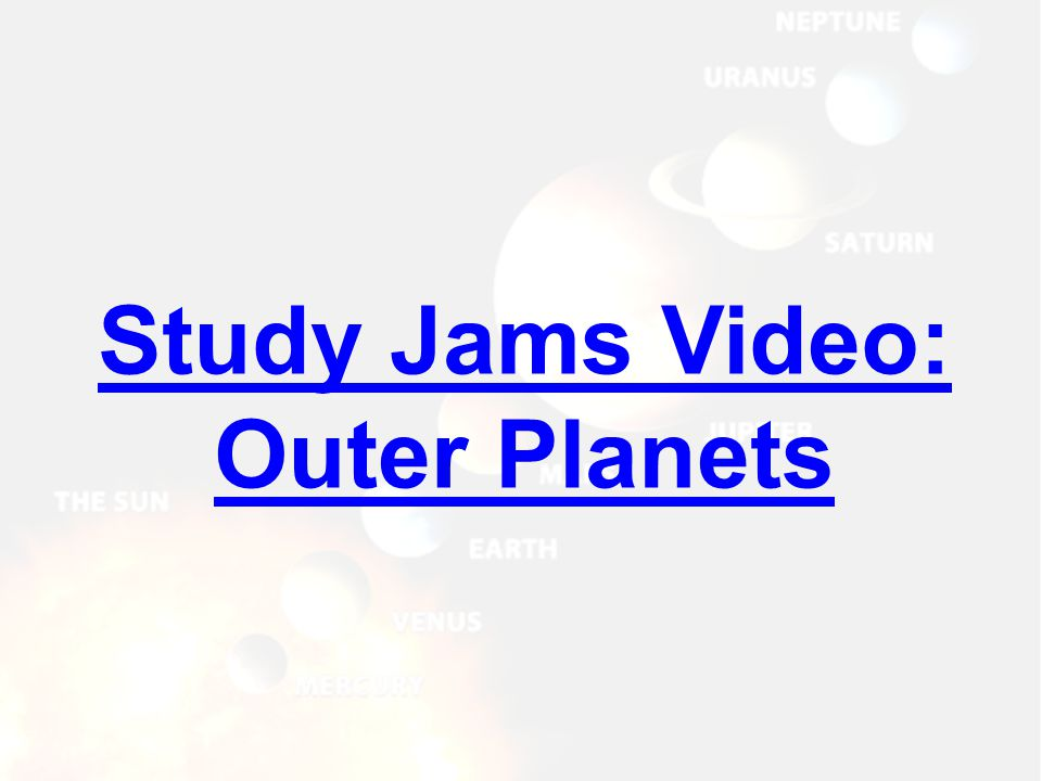 Study Jams Video: Outer Planets