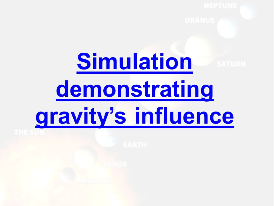 Simulation demonstrating gravity's influence