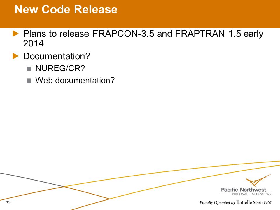 4/14/2017 New Code Release. Plans to release FRAPCON-3.5 and FRAPTRAN 1.5 early 2014. Documentation
