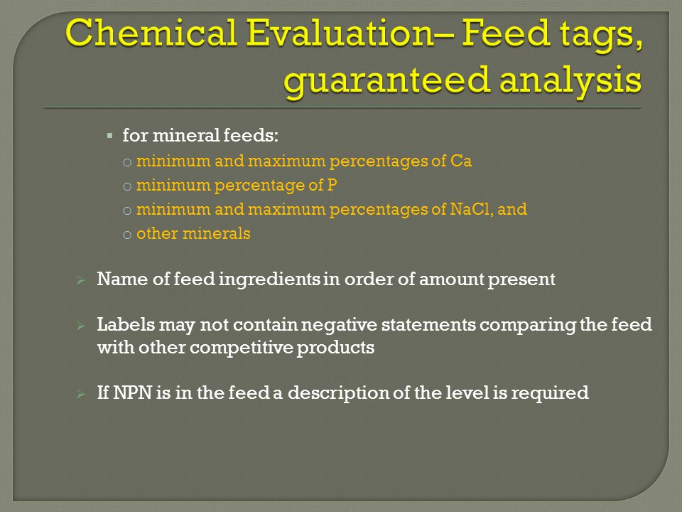 Chemical Evaluation– Feed tags, guaranteed analysis