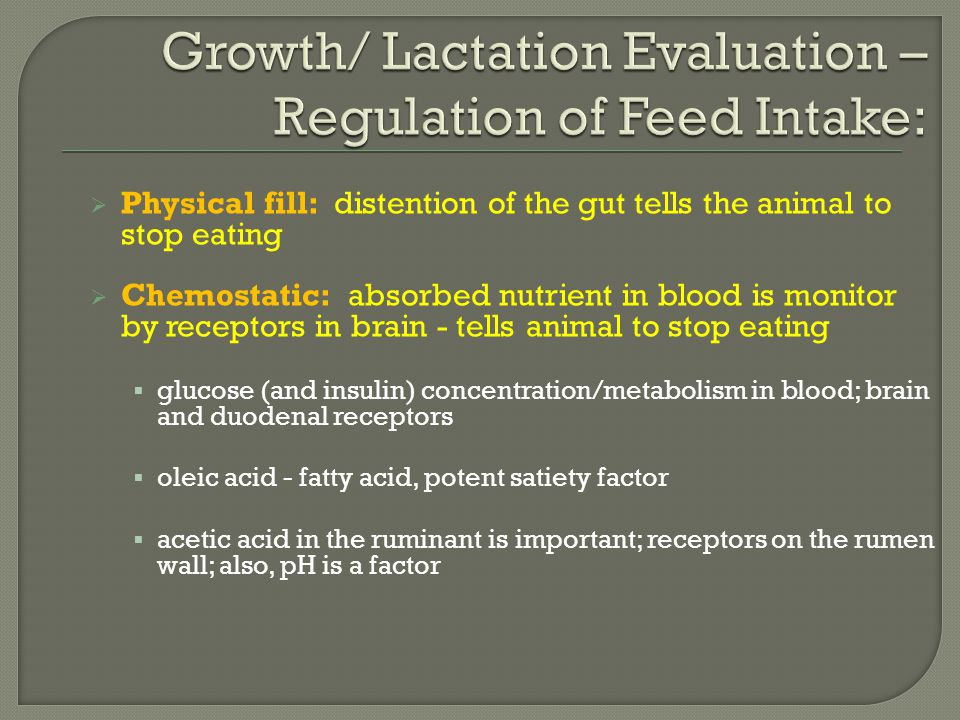 Growth/ Lactation Evaluation – Regulation of Feed Intake: