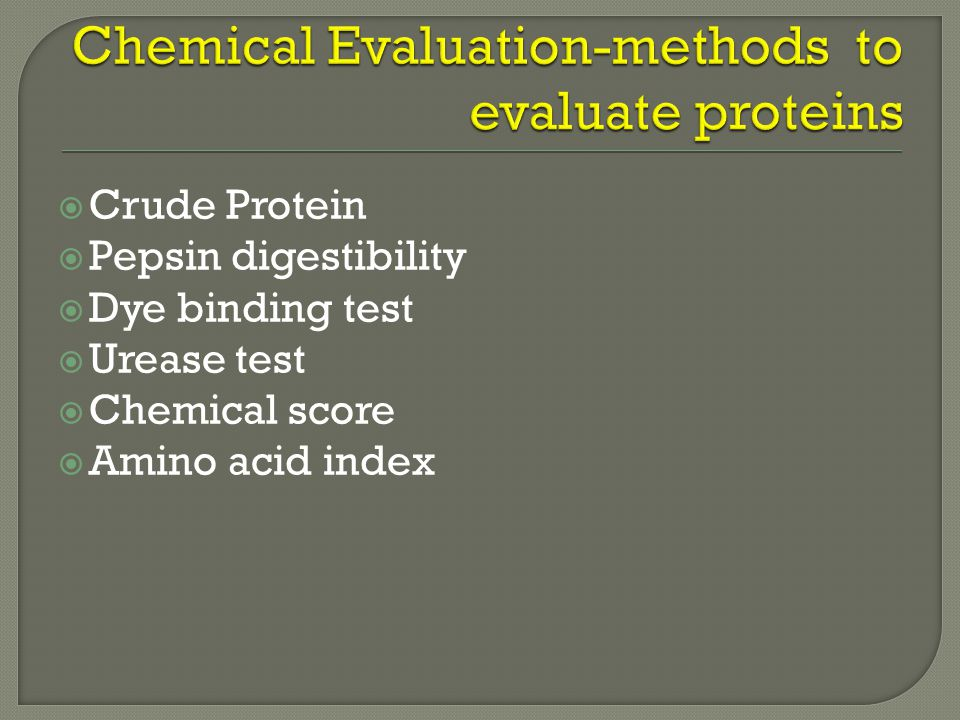 Chemical Evaluation-methods to evaluate proteins