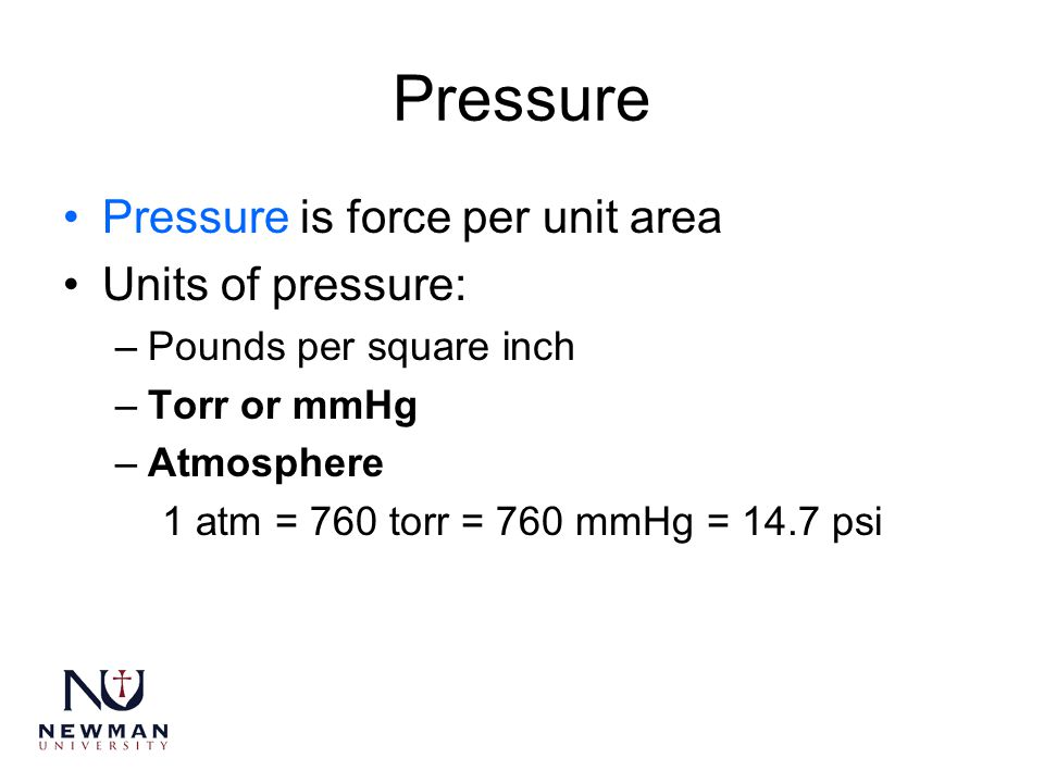 Pressure Pressure is force per unit area Units of pressure: