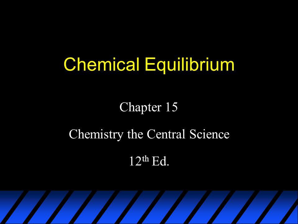Chapter 15 Chemistry the Central Science 12th Ed.