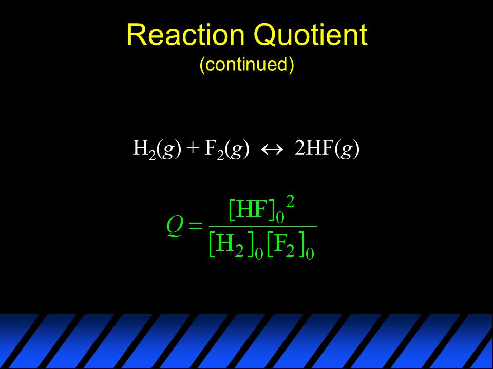 Reaction Quotient (continued)