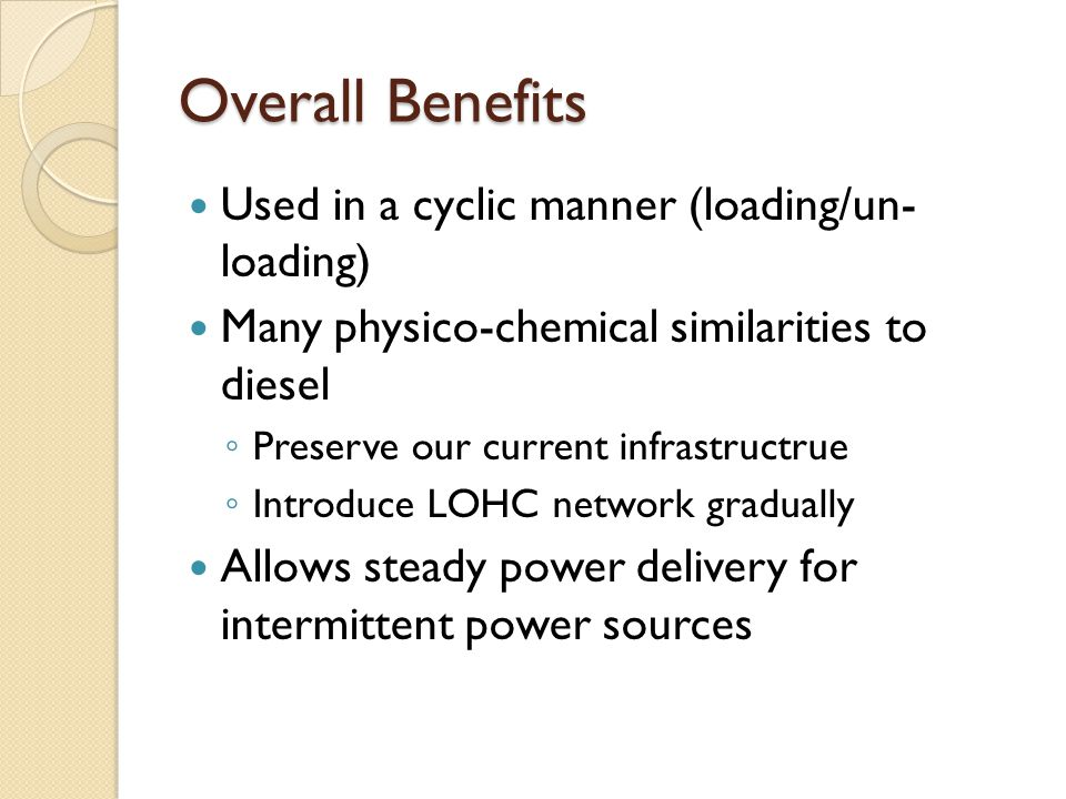 Overall Benefits Used in a cyclic manner (loading/un- loading)