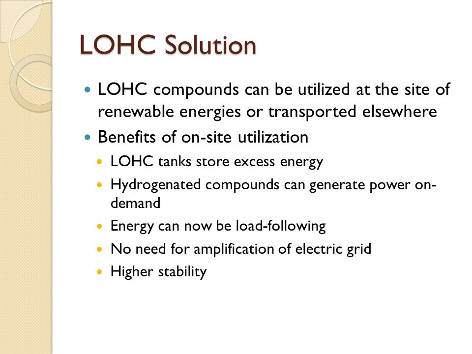 LOHC Solution LOHC compounds can be utilized at the site of renewable energies or transported elsewhere.