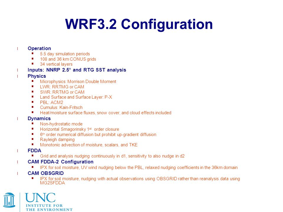 WRF3.2 Configuration Operation Inputs: NNRP 2.5° and RTG SST analysis