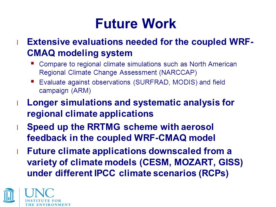 Future Work Extensive evaluations needed for the coupled WRF-CMAQ modeling system.