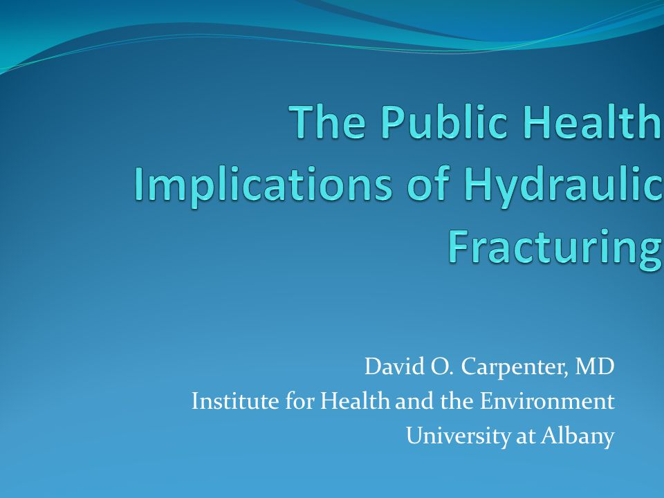 The Public Health Implications of Hydraulic Fracturing