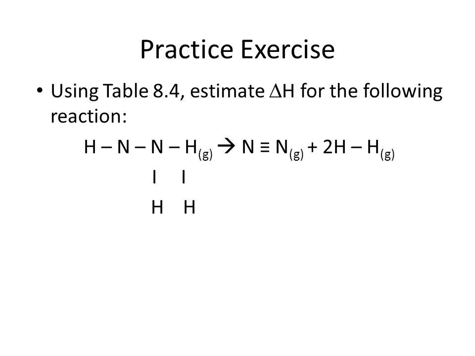 H – N – N – H(g)  N ≡ N(g) + 2H – H(g)