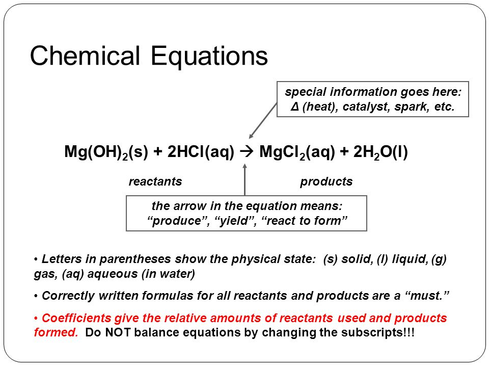 Chemical Equations Mg(OH)2(s) + 2HCl(aq)  MgCl2(aq) + 2H2O(l)