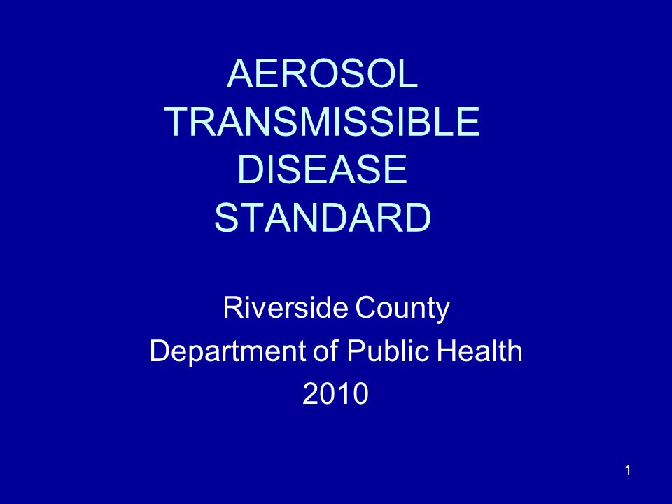 AEROSOL TRANSMISSIBLE DISEASE STANDARD
