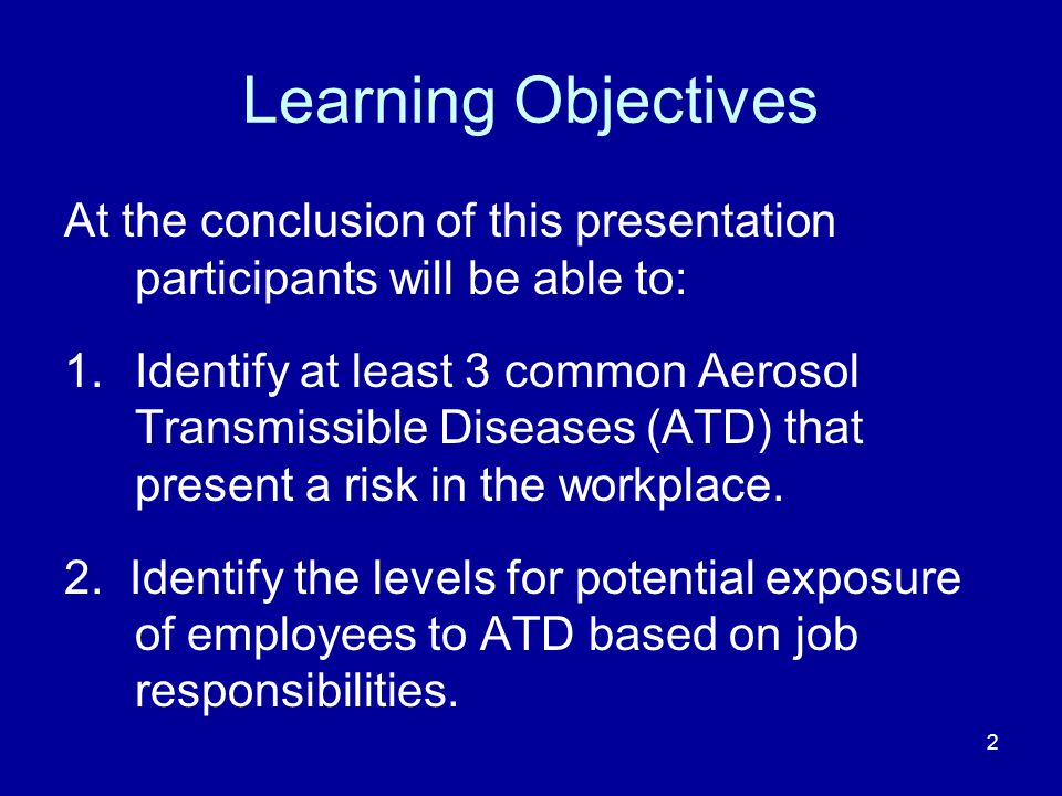 Learning Objectives At the conclusion of this presentation participants will be able to: