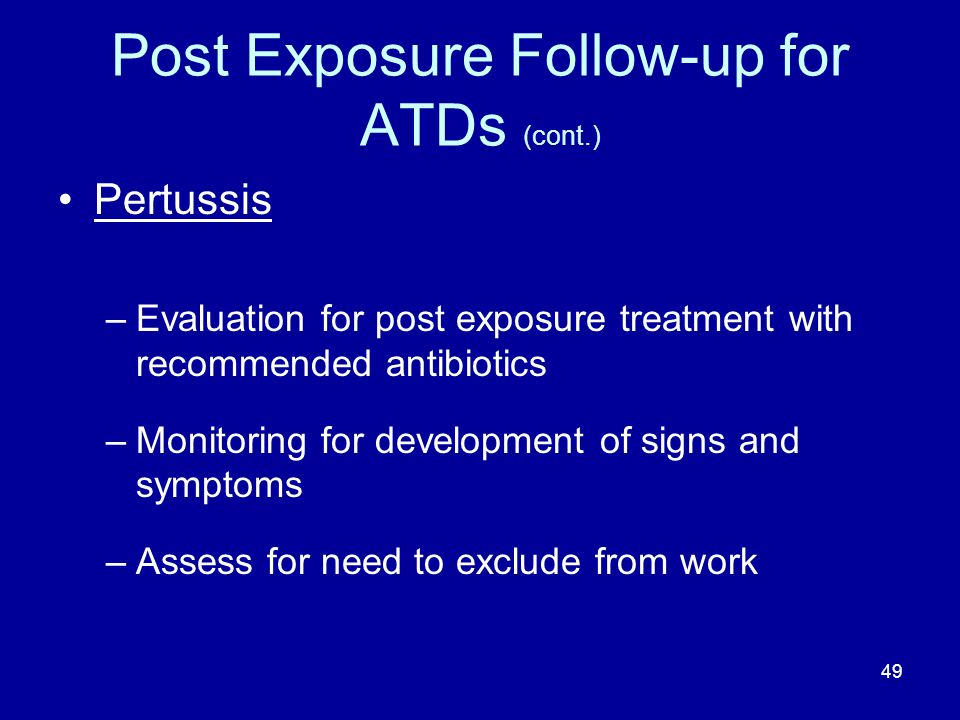 Post Exposure Follow-up for ATDs (cont.)