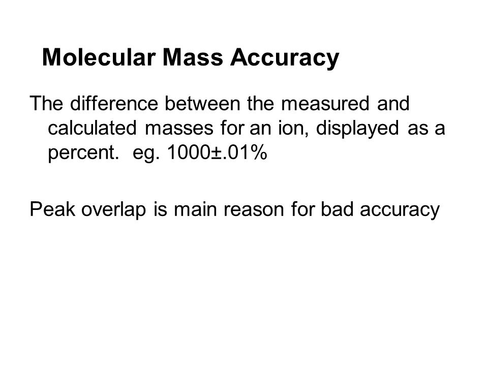 Molecular Mass Accuracy