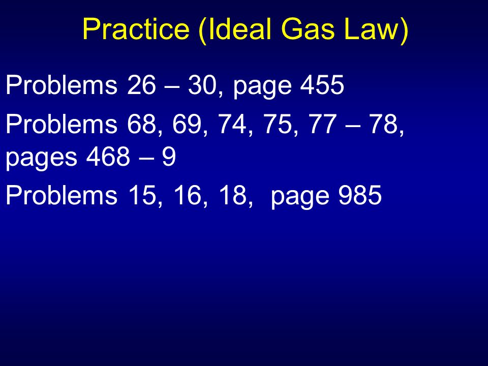 Practice (Ideal Gas Law)