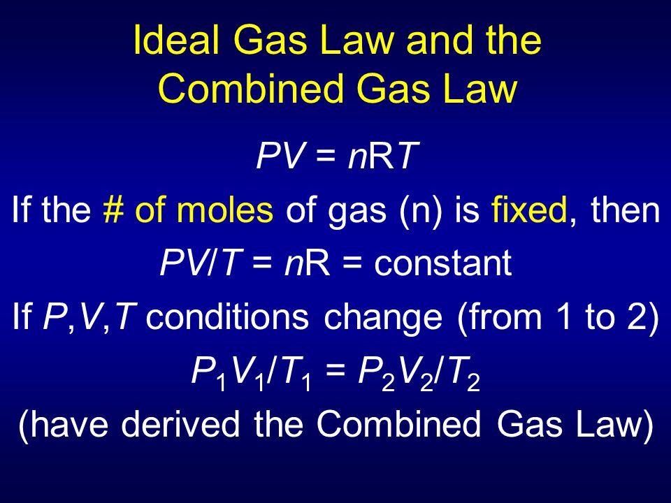 Ideal Gas Law and the Combined Gas Law