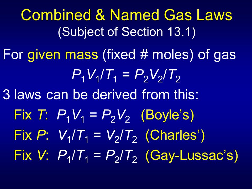 Combined & Named Gas Laws (Subject of Section 13.1)