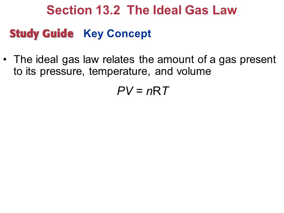 Section 13.2 The Ideal Gas Law