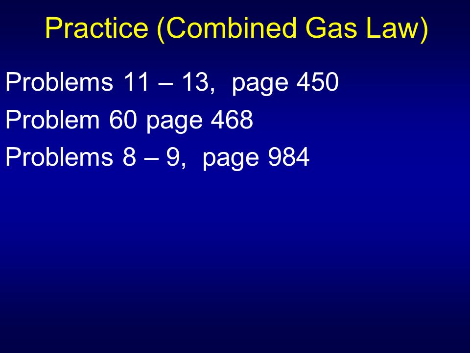 Practice (Combined Gas Law)