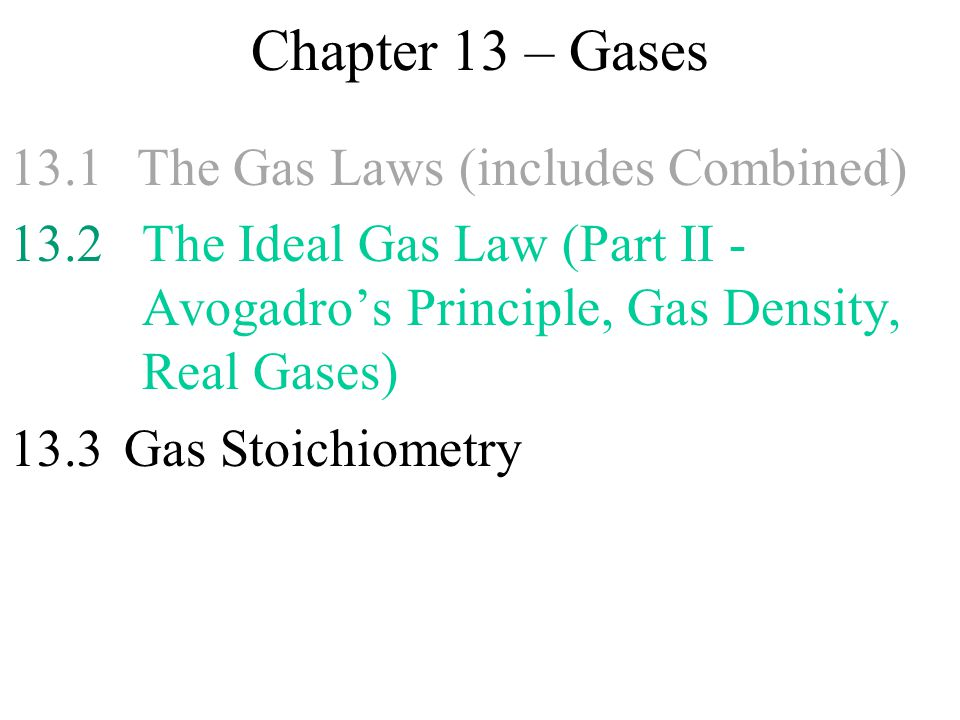 Chapter 13 – Gases 13.1 The Gas Laws (includes Combined)