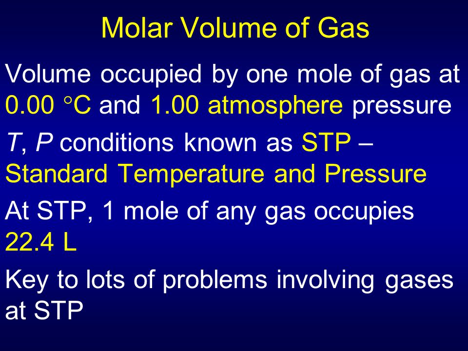 Molar Volume of Gas Volume occupied by one mole of gas at 0.00 C and 1.00 atmosphere pressure.