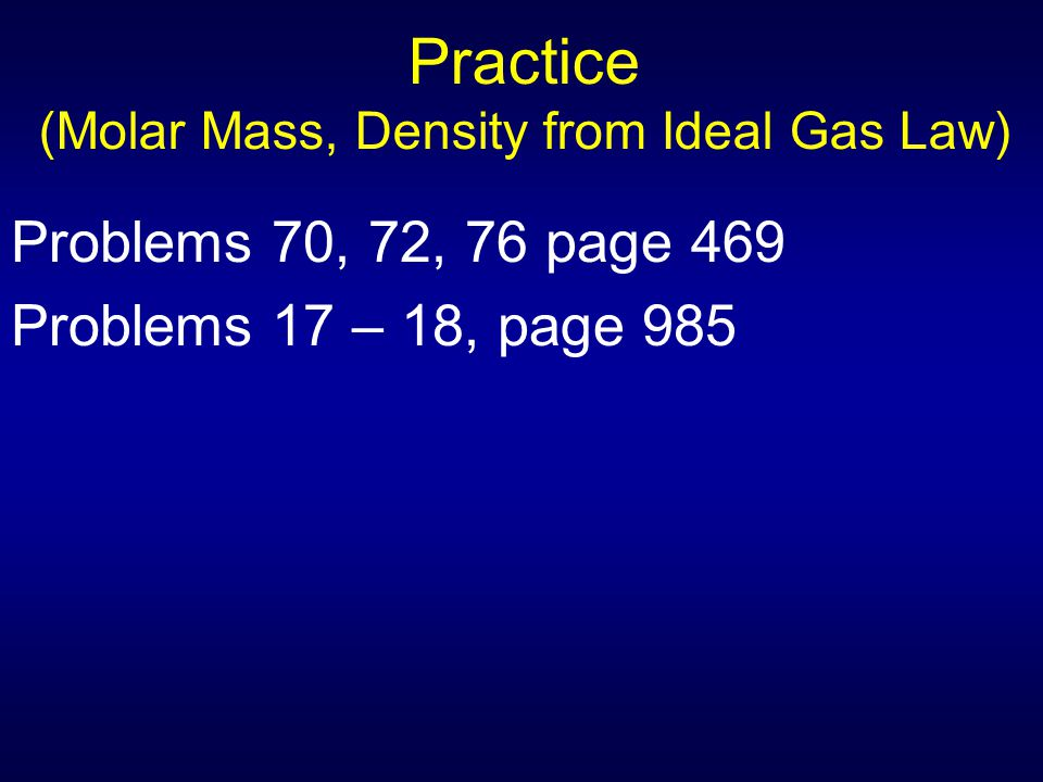 Practice (Molar Mass, Density from Ideal Gas Law)