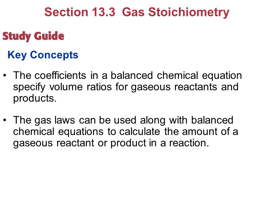 Section 13.3 Gas Stoichiometry